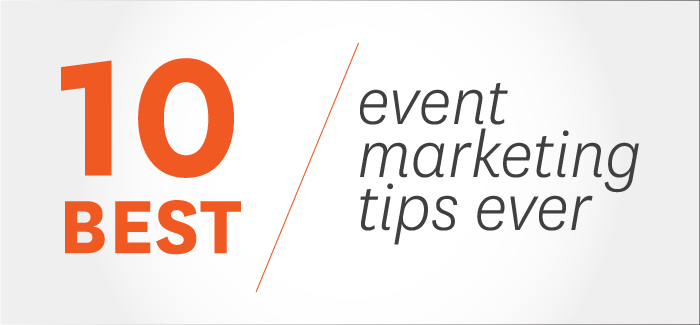 10 best event marketing tips ever